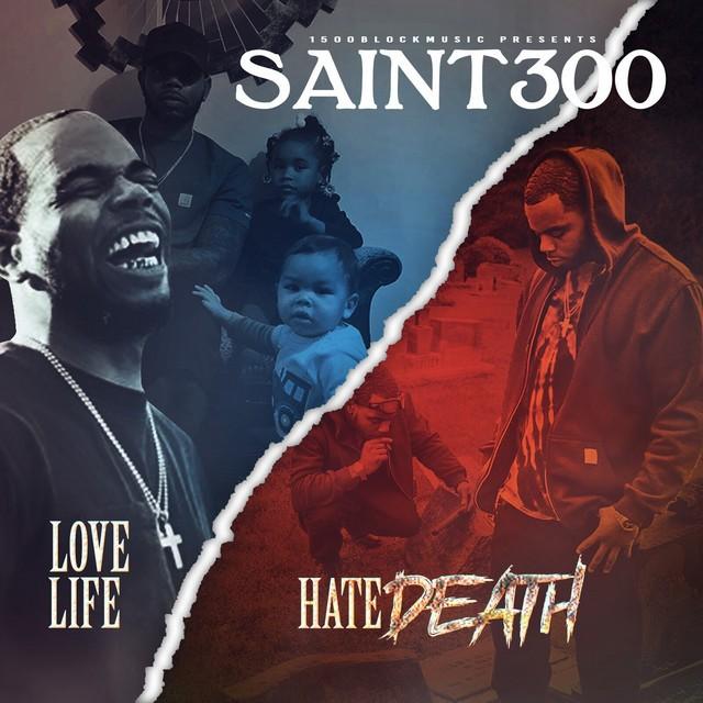 Saint300 – Love Life Hate Death