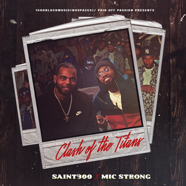 Saint300 & Mic Strong – Clash Of The Titans
