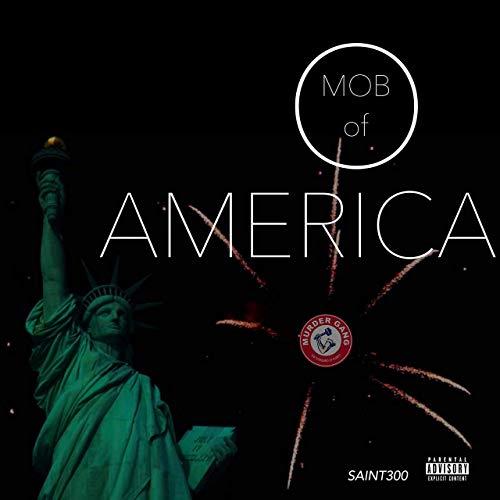 Saint300 – Mob Of America