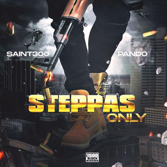 Saint300 & Pando – Steppas Only