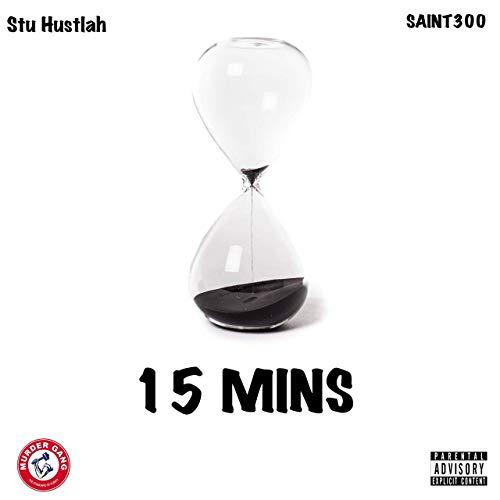 Saint300 & Stu Hustlah – 15 Minutes