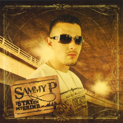 Sammy P - I Stay On My Grind