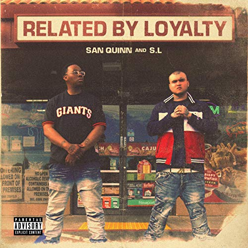 San Quinn & S.L – Related By Loyalty