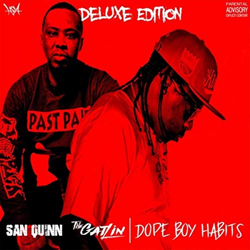 San Quinn & The Gatlin – Dope Boy Habits (Deluxe Edition)