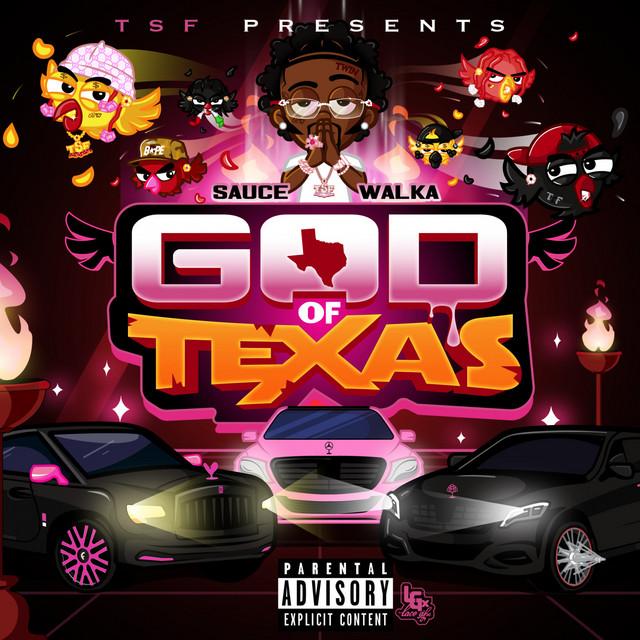 Sauce Walka – God Of Texas