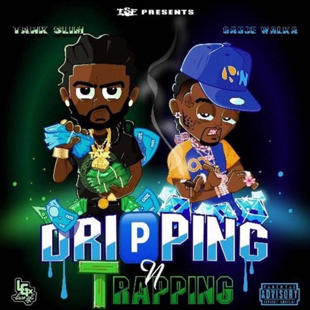 Sauce Walka & Tank Slim – Dripping & Trapping