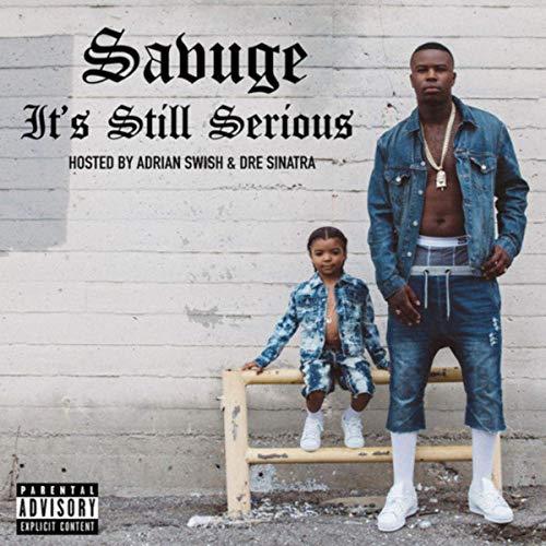 Savuge - Its Still Serious