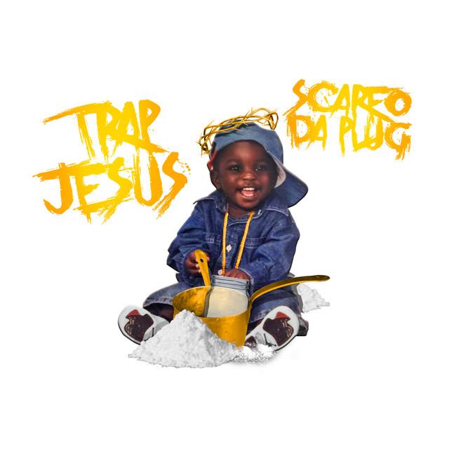 Scarfo Da Plug – Trap Jesus