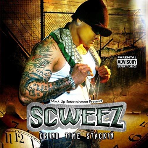 Scweez – Grind Time Stackin