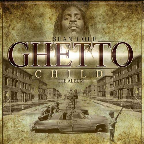 Sean Cole – Ghetto Child
