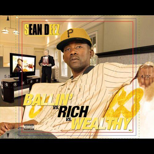 Sean Deez – Ballin Vs Rich Vs Wealthy