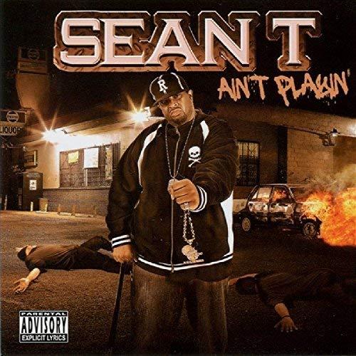 Sean T – Ain't Playin