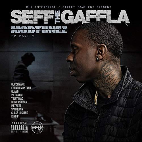 Seff Tha Gaffla – Mobtunez EP, Part 2