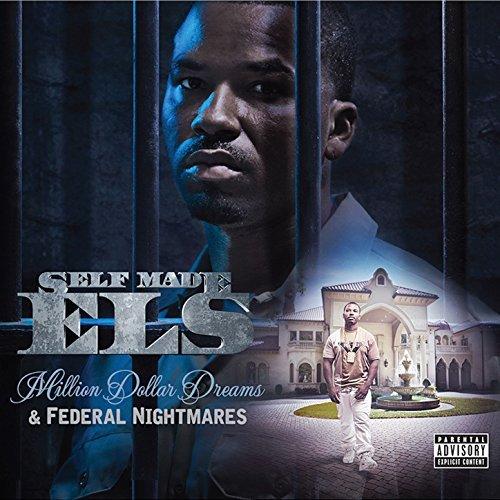 Self Made Els – Million Dollar Dreams & Federal Nightmares