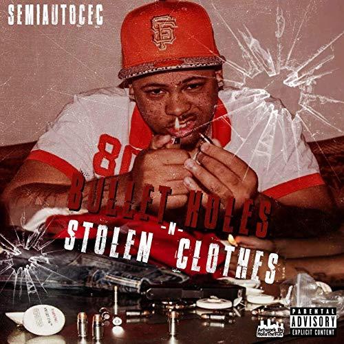 Semiautocec – Bullet Holes N Stolen Clothes