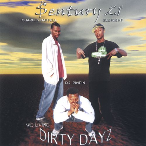Sentury 21 – Dirty Dayz