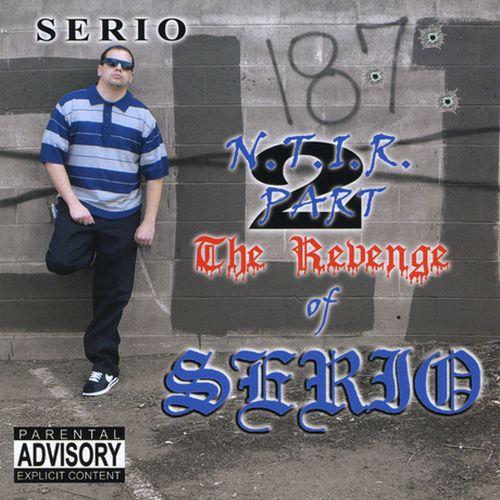 Serio - N.T.I.R. Part 2 The Revenge Of Serio