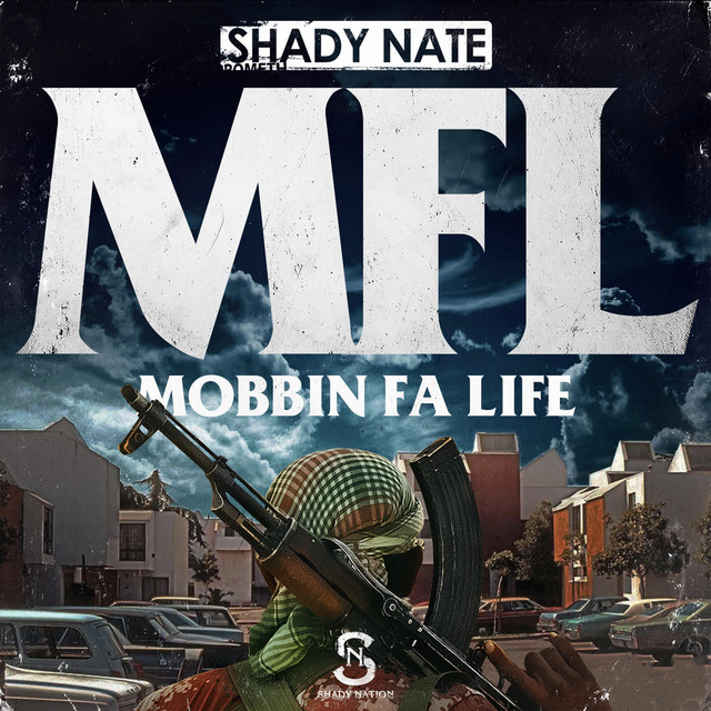 Shady Nate – Mfl (Mobbin Fa Life)