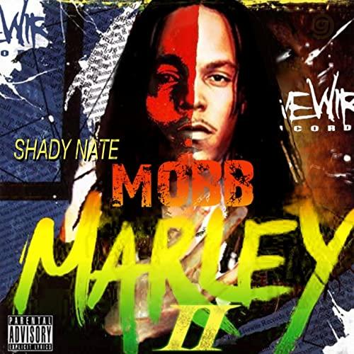Shady Nate – Mob Marley 2