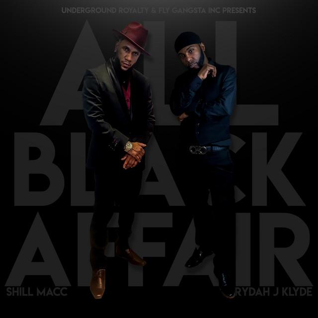 Shill Macc & Rydah J. Klyde – All Black Affair