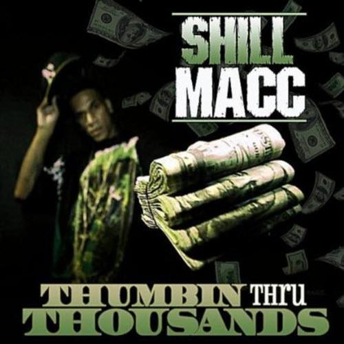 Shill Macc – Thumbin Thru Thousands