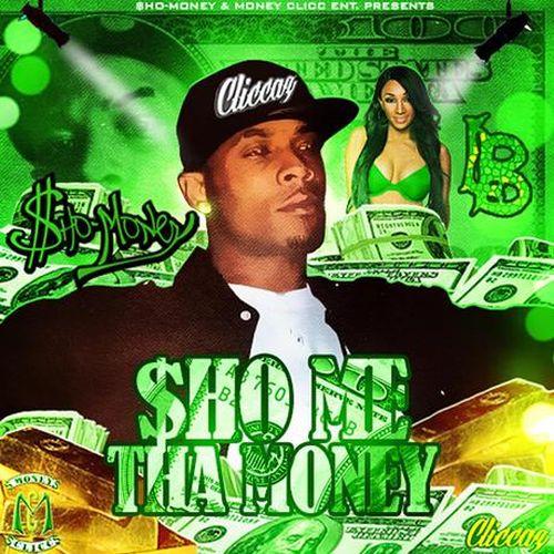 Sho-Money – Sho Me Tha Money ($.M.T.$.)