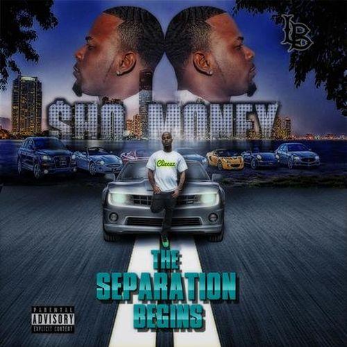 Sho-Money – The Separation Begins