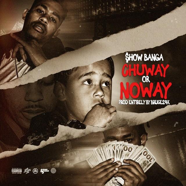 Show Banga – Chuway Or Noway