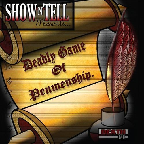 Show N Tell – Deadly Game Of Penmenship
