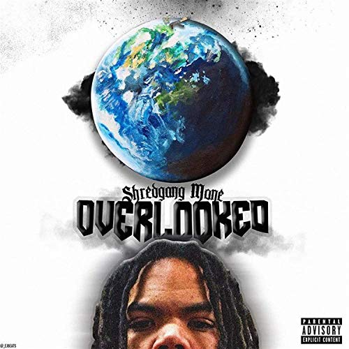 ShredGang Mone – Over Looked