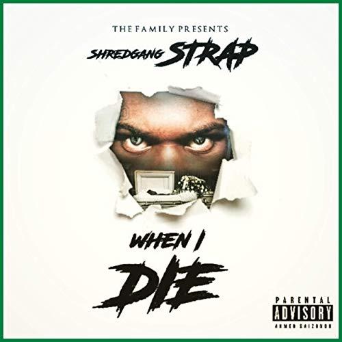 Shredgang Strap – When I Die