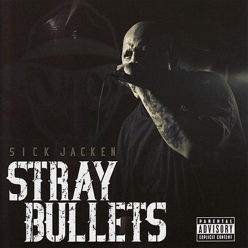 Sick Jacken Of Psycho Realm - Stray Bullets