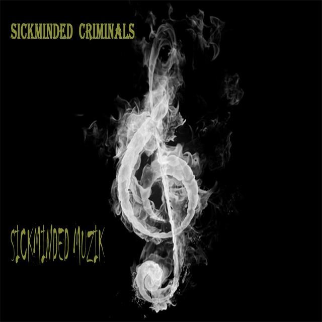 SickMinded Criminals – Sickminded Muzik