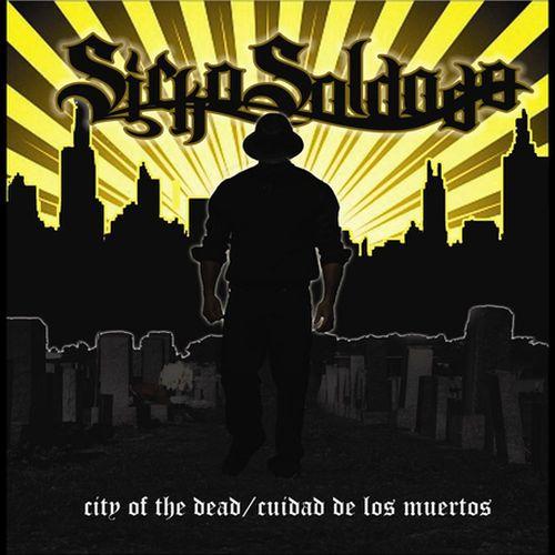 Sicko Soldado – City Of The Dead / Cuidad De Los Muertos