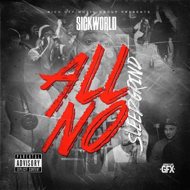 Sickworld – All Grind No Sleep