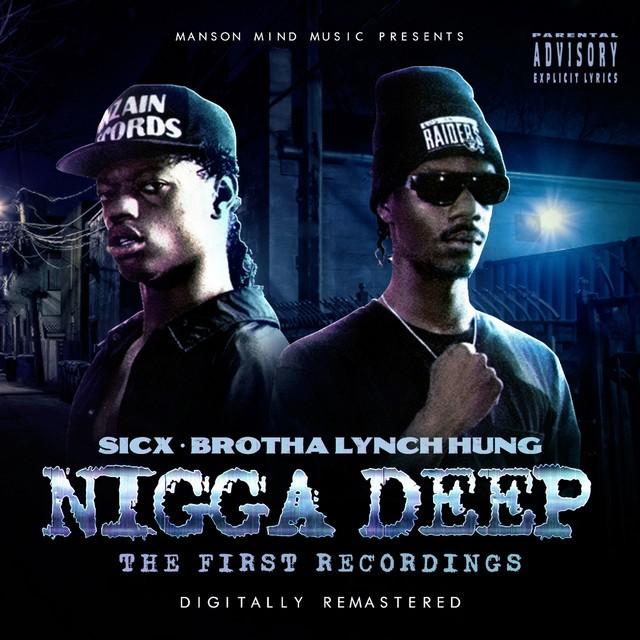 Sicx & Brotha Lynch Hung – Nigga Deep