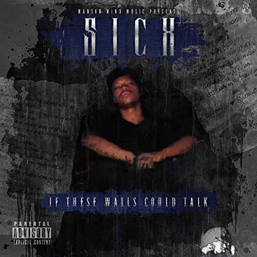 Sicx – If These Walls Could Talk