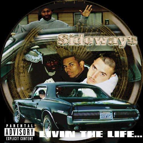 Sideways - Livin' The Life...