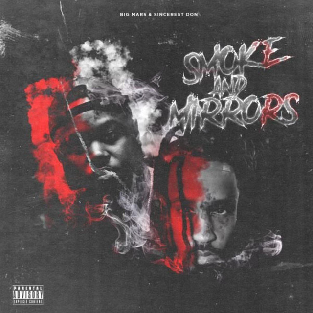 Sincerest Don & Big Mars – Smoke And Mirrors