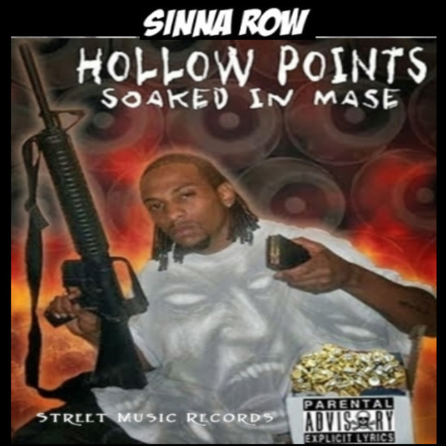 Sinna Row – Hollow Points Soaked In Mase