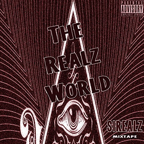 Sirealz – The Realz World: Mixtape