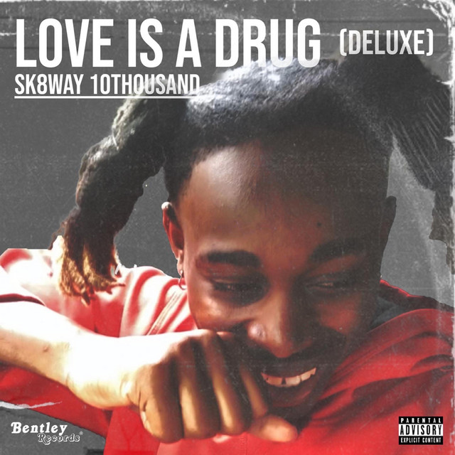 Sk8way 10thousand – LOVE IS A DRUG (Deluxe)