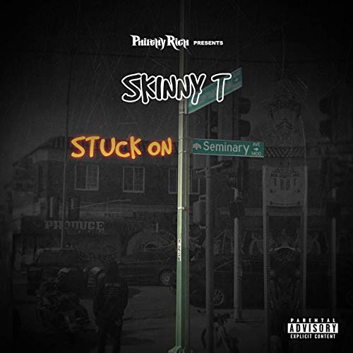 Skinny T – Philthy Rich Presents: Stuck On Seminary