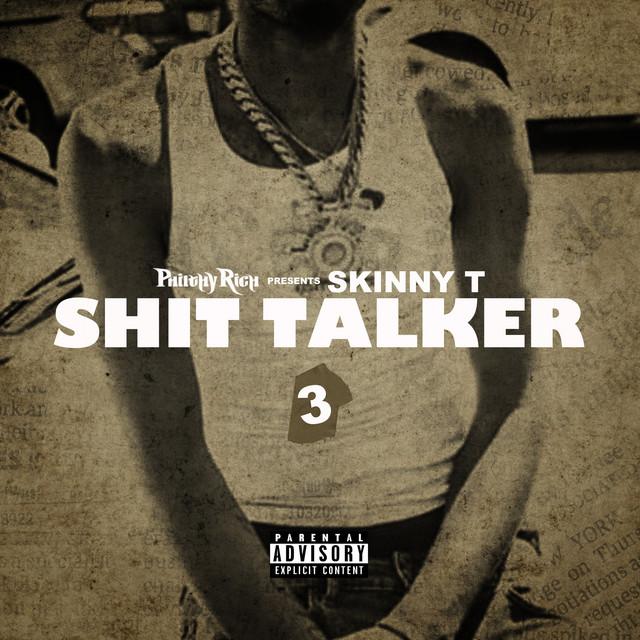 Skinny T – Shit Talker 3