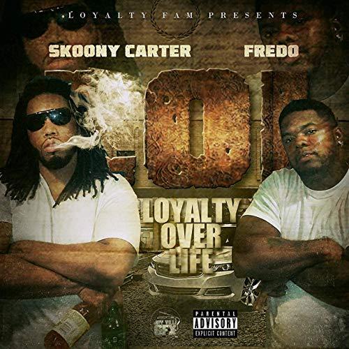 Skoony Carter & Lf1 Fredo – Loyalty Over Life