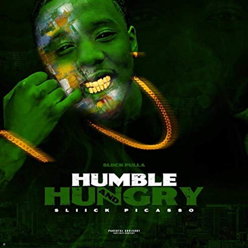 Sliick Pulla & GoldenMade Beats – Humble & Hungry