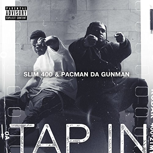 Slim 400 & Pacman Da Gunman – Tap In