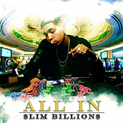 Slim Billions – All In