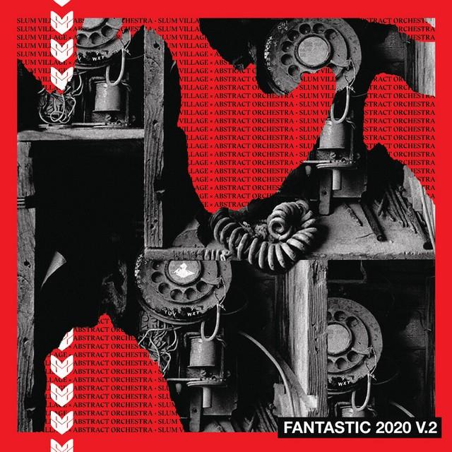 Slum Village & Abstract Orchestra – Fantastic 2020, Vol. 2
