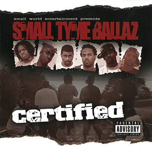 Small Tyme Ballaz – Certified